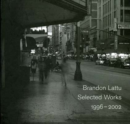 Brandon Lattu, Selected Works 1996-2002